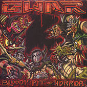 Bloody Pit of Horror by GWAR