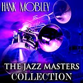The Jazz Masters Collection (Original Jazz Recordings - Remastered) von Hank Mobley