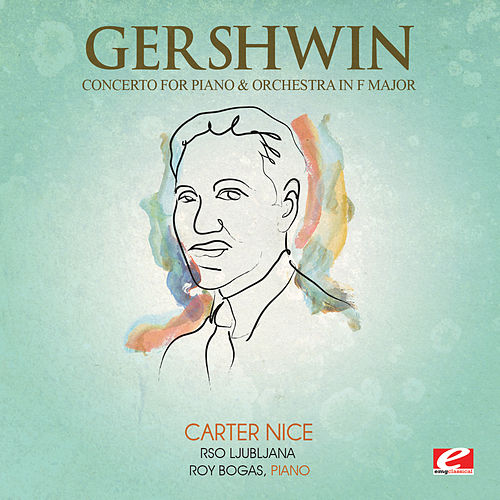 Gershwin: Concerto for Piano and Orchestra in F Major (Digitally Remastered) by Roy Bogas