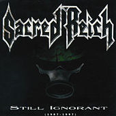 Still Ignorant (1987-1997) Live by Sacred Reich