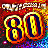 Compilation di successi anni '80 by Various Artists