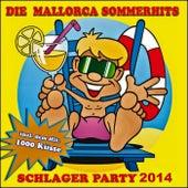 Die Mallorca Sommerhits 2013 (Schlager Party - 1000 Küsse) by Schmitti