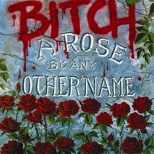 A Rose By Any Other Name - EP by Bitch