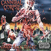Eaten Back To Life by Cannibal Corpse
