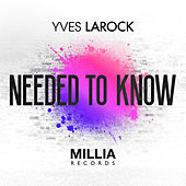 Needed to Know by Yves Larock