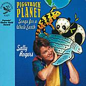 Piggyback Planet: Songs For A Whole Earth by Sally Rogers