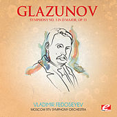 Glazunov: Symphony No. 3 in D Major, Op. 33 (Digitally Remastered) by Moscow RTV Symphony Orchestra