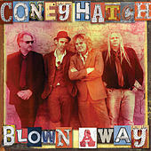 Blown Away by Coney Hatch