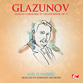 Glazunov: Song of a Minstrel in F-Sharp Minor, Op. 71 (Digitally Remastered) by Moscow RTV Symphony Orchestra