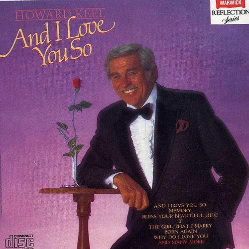 And I Love You So by Howard Keel