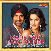 Made for Each Other - Akshay Kumar & Katrina Kaif by Various Artists