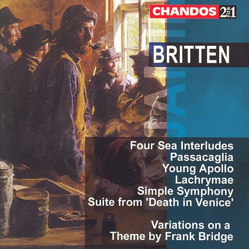 Britten:  Sea Interludes, Op. 33; Passacaglia; Young Apollo; Death In Venice Suite; Simple Symphony; Others by Benjamin Britten
