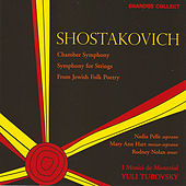 Shostakovich:  Chamber Symphony In C Minor, Symphony For Strings In A-flat, From Jewish Folk Poetry by Dmitri Shostakovich