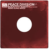Blacklight Sleaze (Radio Slave Mixes) by Peace Division