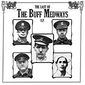 The Last Of The Buff Medways E.P. by The Buff Medways