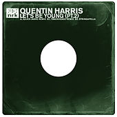 Let's Be Young (Remixes) by Quentin Harris