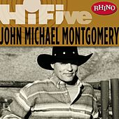 Rhino Hi-Five: John Michael Montgomery von John Michael Montgomery
