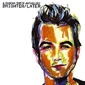 Brighter/Later: A Duncan Sheik Anthology by Duncan Sheik