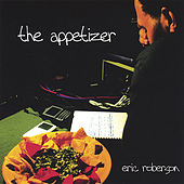 The Appetizer by Eric Roberson