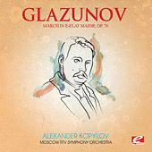 Glazunov: March in E-Flat Major, Op. 76 (Digitally Remastered) by Moscow RTV Symphony Orchestra