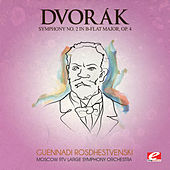 Dvorák: Symphony No. 2 in B-Flat Major, Op. 4, B. 12 (Digitally Remastered) by Moscow RTV Large Symphony Orchestra