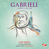 Gabrieli: Canzona a Due Cori (Digitally Remastered) by Collegium Pro ArteHelmut Rose