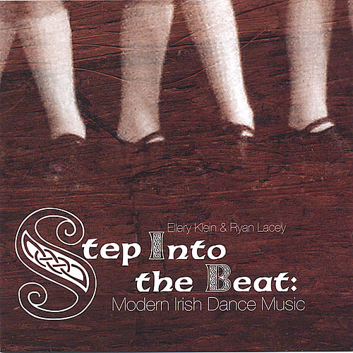 Step Into The Beat: Modern Irish Dance Music by Ellery Klein