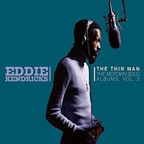 The Thin Man: The Motown Solo Albums Vol. 2 by Eddie Kendricks