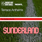 The Golden Era of Sunderland: Terrace Anthems by Various Artists