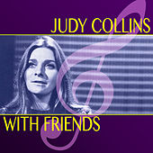 Judy Collins with Friends by Judy Collins