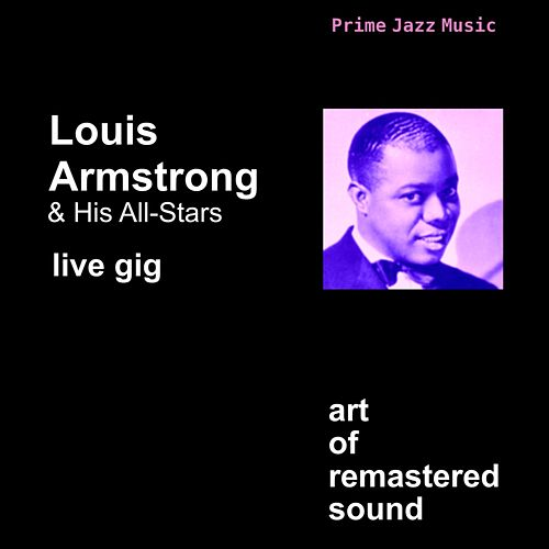 Live Gig by Louis Armstrong