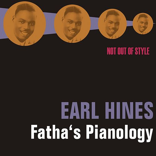 Fatha's Pianology by Earl Fatha Hines