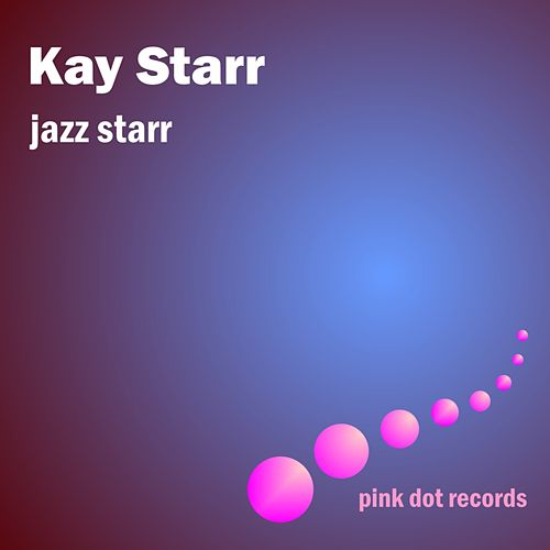Jazz Starr by Kay Starr