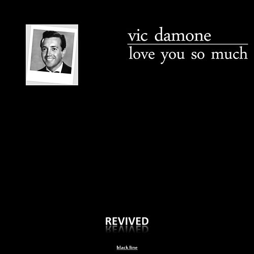 Love You So Much by Vic Damone