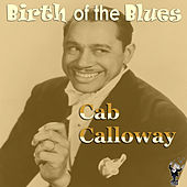Birth of the Blues by Cab Calloway