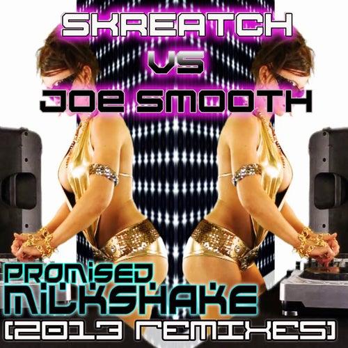 Promised Milkshake 2013 Remixes by Joe Smooth