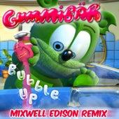Bubble up Mixwell Edison Remix by Gummibär