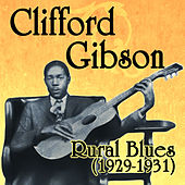 Rural Blues 1929-1931 by Clifford Gibson