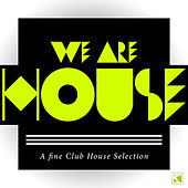 We Are House - A Fine Club House Selection by Various Artists