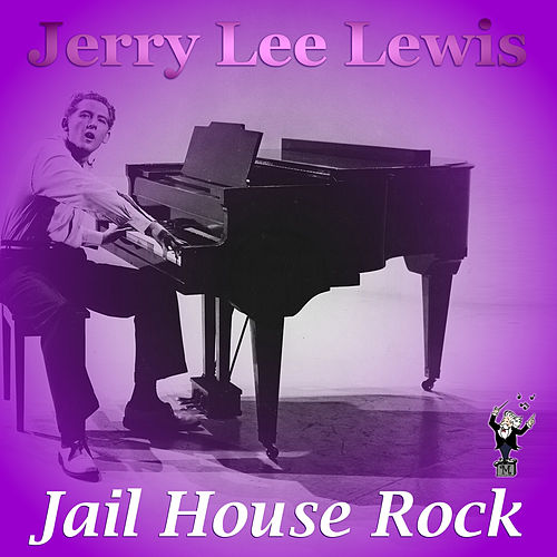Jail House Rock by Jerry Lee Lewis