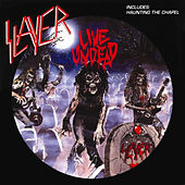 Live Undead / Haunting the Chapel von Slayer