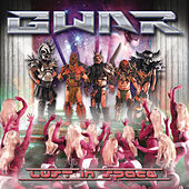 Lust In Space by GWAR