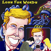 Prey by Loss For Words