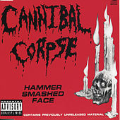 Hammer Smashed Face by Cannibal Corpse