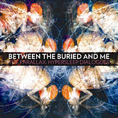 The Parallex: Hypersleep Dialogues by Between The Buried And Me