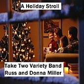 A Holiday Stroll (feat.  Russ Miller & Donna Miller) by Take Two Variety Band (Russ and Donna Miller)