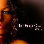 Deep House Class, Vol. 9 (Deep House Fine Selection) by Various Artists
