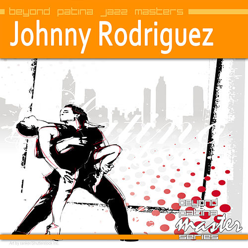 Beyond Patina Jazz Masters von Johnny Rodriguez