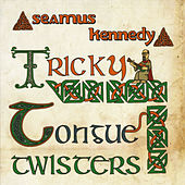 Tricky Tongue Twisters by Seamus Kennedy
