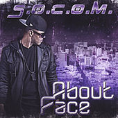 About Face by S.O.C.O.M.